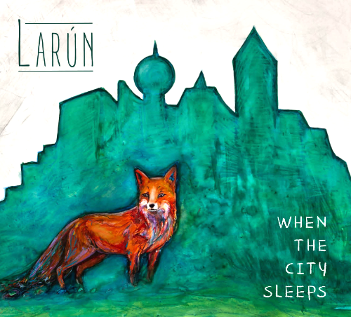2019 - Larún - When The City Sleeps