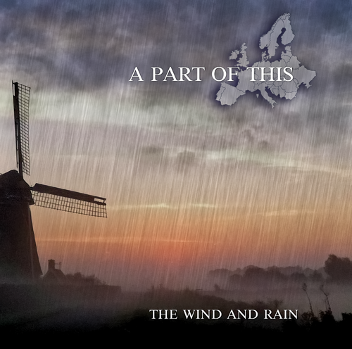 2011 - A Part Of This - The Wind And Rain
