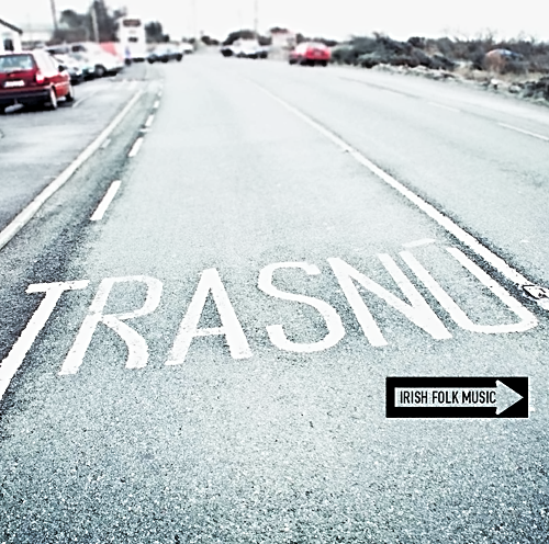 2012 - Trasnú - One For The Road