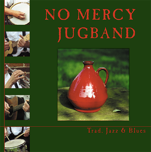 2001 - No Mercy Jugband - Trad. Jazz & Blues