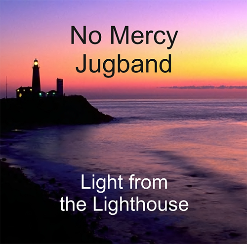 1999 - No Mercy Jugband - Light From The Lighthouse